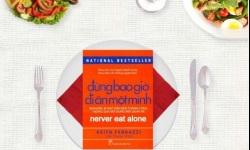 Đừng bao giờ đi ăn một mình: Bí quyết để thành công
